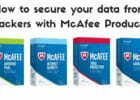 How to secure your data from hackers with McAfee Products