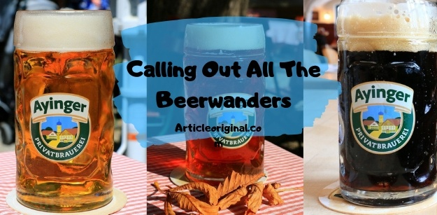 Calling Out All The Beerwanders