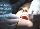 Can Bad Teeth Cause Health Problems_