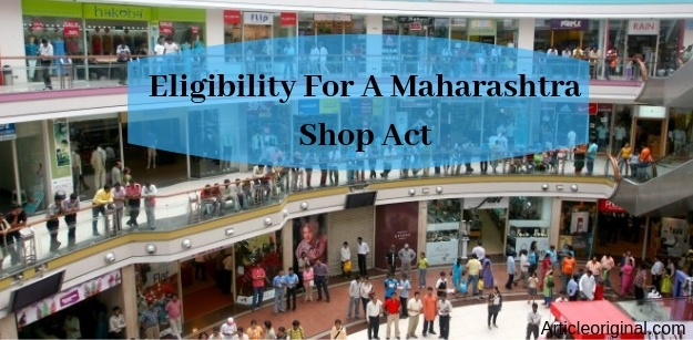 Eligibility For A Maharashtra Shop Act