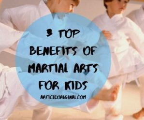 3 Top Benefits Of Martial Arts For Kids