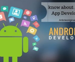 know about Android App Development