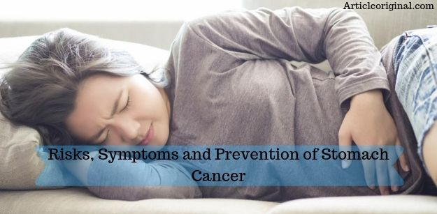 Risks, Symptoms and Prevention of Stomach Cancer