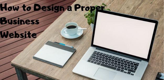 How to Design a Proper Business Website
