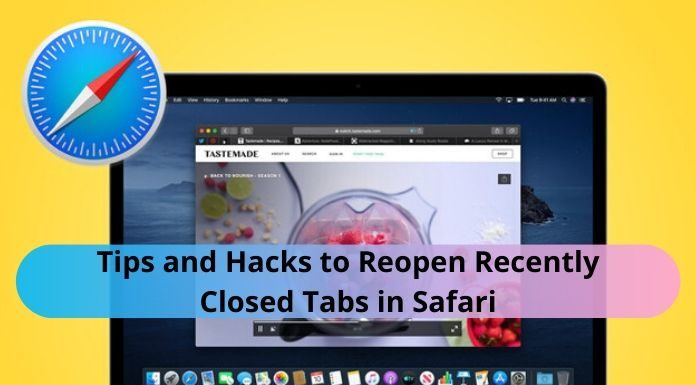 Tips and Hacks to Reopen Recently Closed Tabs in Safari