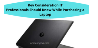 Key Consideration IT Professionals Should Know While Purchasing a Laptop