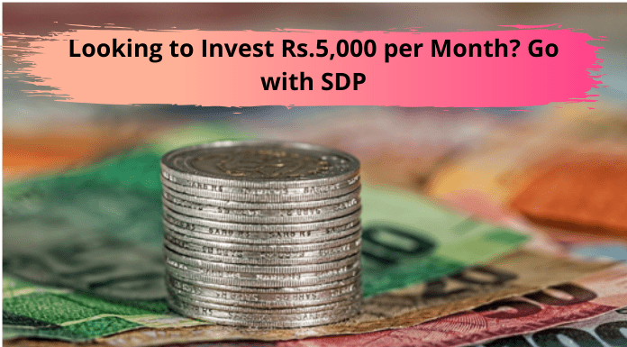 Looking to Invest Rs.5,000 per Month_ Go with SDP